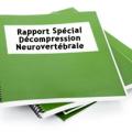 Rapport Spécial, Hernie Discale et Décompression Neurovertébrale